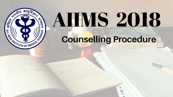 AIIMS 2018 Counselling Procedure