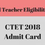CTET 2018 Admit Card