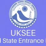 UKSEE - Uttarakhand State Entrance Examination