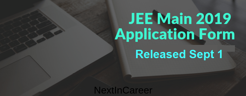 JEE Main 2019 Application Form Released
