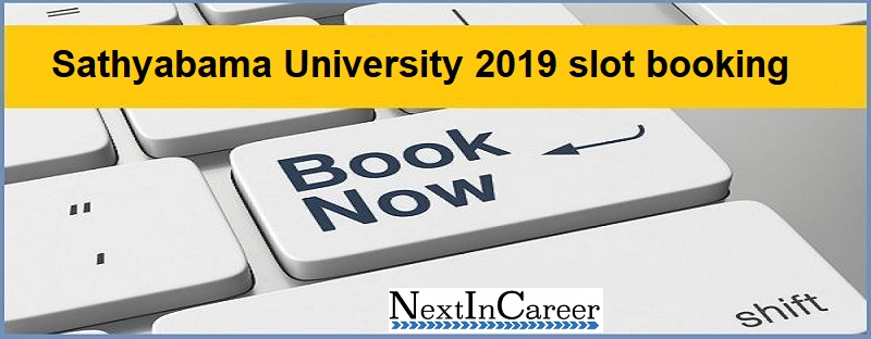 Sathyabama University 2019 slot booking