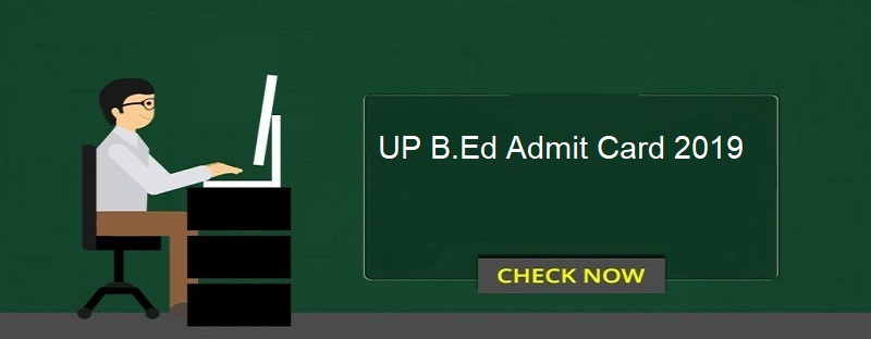 UP B.Ed Admit Card 2019