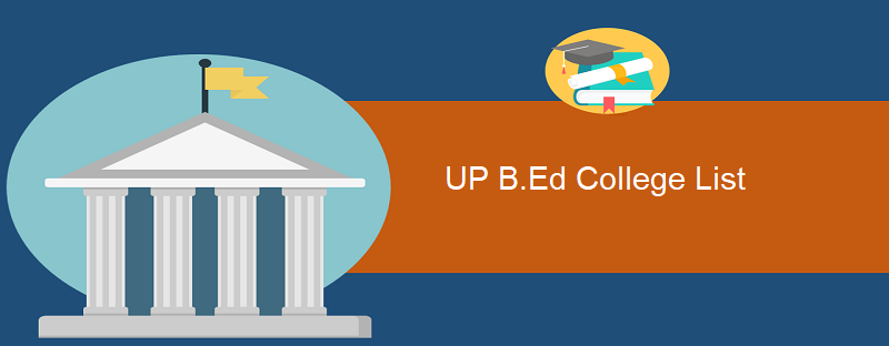 UP B.Ed College List 2019