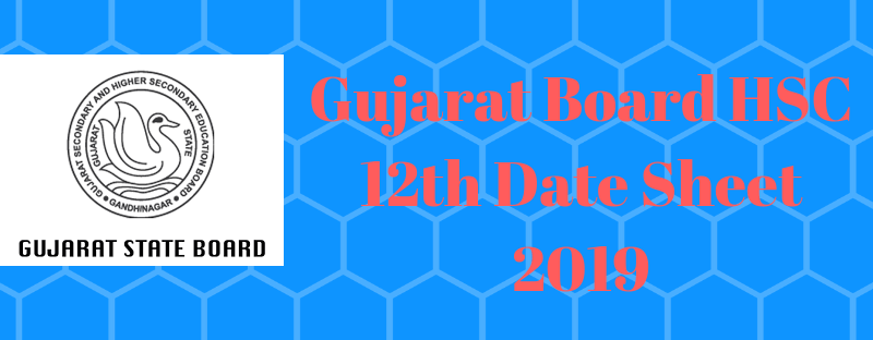 Gujarat Board HSC 12th Date Sheet 2019