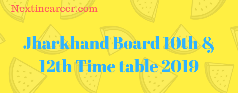 Jharkhand Board 12th Time Table 2019